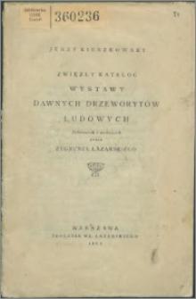 Zwięzły katalog wystawy dawnych drzeworytów ludowych zebranych i wydanych przez Zygmunta Łazarskiego