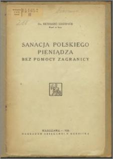 Sanacja polskiego pieniądza bez pomocy zagranicy