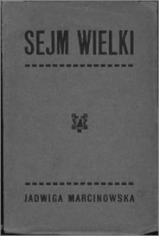 Sejm Wielki : dramat historyczny w czterech aktach