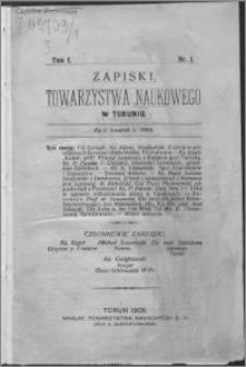 Zapiski Towarzystwa Naukowego w Toruniu, T. 1 nr 1, (1908)