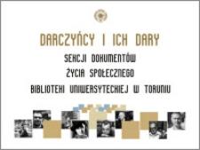 Darczyńcy i ich dary Sekcji Dokumentów Życia Społecznego Biblioteki Uniwersyteckiej w Toruniu : wystawa