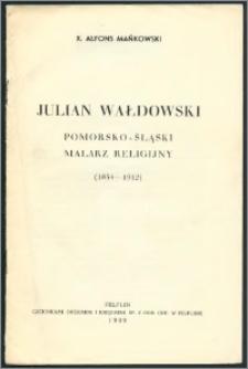 Julian Wałdowski, pomorsko-śląski malarz religijny : (1854-1912)