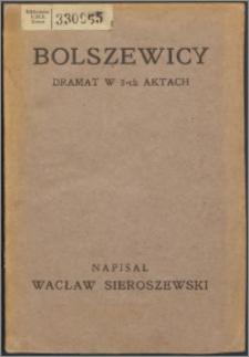 Bolszewicy : dramat w trzech aktach