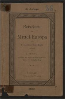 Post- und Eisenbahn-Reisekarte von Central - Europa / nach F. Handtke's Post- u.Reise - Karte reducirt von J. Franz