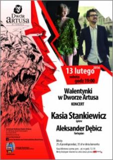 Walentynki w Dworze Artusa : koncert : Kasia Stankiewicz : 13 lutego 2016