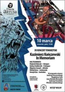 XV koncert towarzyski : Kazimierz Kończewski In Memoriam : 10 marca