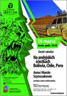 Świat i okolice : Na andyjskich ścieżkach Boliwia, Chile, Peru : Anna i Marcin Szymczakowie : 16 marca 2016