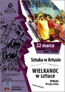 Sztuka w Artusie : Wielkanoc w sztuce : wykład : 22 marca 2016