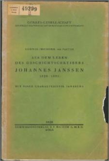 Aus dem Leben des Geschichtschreibers Johannes Janssen 1829 - 1891 : mit einer Charakteristik Janssens