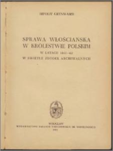 Sprawa włościańska w Królestwie Polskim w latach 1861-62 w świetle źródeł archiwalnych