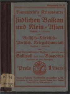 Ravenstein's Kriegskarte vom südlichen Balkan und Klein-Asien, dem Russisch-Türkisch-Persisch. Kriegsschauplatz sowie zwei Spezialkarten Gallipoli und dem Bosporus