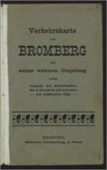 Verkehrskarte von Bromberg mit seiner weiteren Umgebung nebst Abgangs- und Ankunftszeiten der in Bromberg ankommenden ... und abfahrenden Züge
