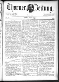 Thorner Zeitung 1892. Nr. 91 + Beilage