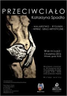 Przeciwciało : Katarzyna Spadło : malarstwo – rysunek – witraż – szkło artystyczne : wernisaż 5 kwietnia 2016