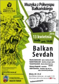 Muzyka z Półwyspu Bałkańskiego : Balkan Sevdah : 13 kwietnia 2016