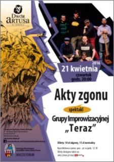 """Akty zgonu : spektakl grupy improwizacyjnej """"Teraz"""" : 21 kwietnia 2016"""