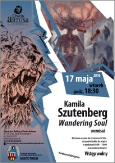 Kamila Szutenberg : Wandering Soul : wernisaż : 17 maja 2016
