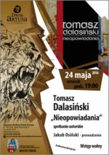 """Tomasz Dalasiński """"Nieopowiadania"""" spotkanie autorskie : 24 maja 2016"""