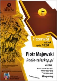 Piotr Majewski : Radio-teleskop.pl : wernisaż : 7 czerwca 2016
