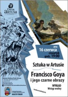 Sztuka w Artusie : Francisco Goya i jego obrazy : wykład : 16 czerwca 2016