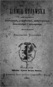 Ziemia kujawska pod względem historycznym, jeograficznym, archeologicznym, ekonomicznym i statystycznym