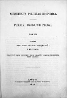 Monumenta Poloniae historica = Pomniki dziejowe Polski. T. 3