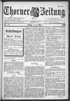 Thorner Zeitung 1899, Nr. 77 Erstes Blatt