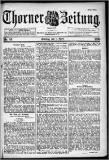 Thorner Zeitung 1899, Nr. 83 Erstes Blatt