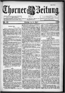 Thorner Zeitung 1899, Nr. 89 Erstes Blatt
