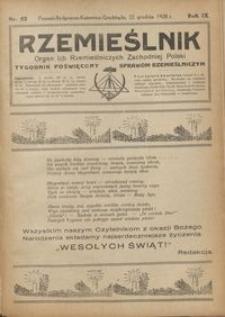 Rzemieślnik : organ izb rzemieślniczych Zachodniej Polski : tygodnik poświęcony sprawom rzemieślniczym 1928.12.22 R. IX nr 52