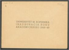 Rektor i Senat Uniwersytetu Mikołaja Kopernika mają zaszczyt zaprosić na uroczystą inaugurację roku akademickiego 1948/49 [...]