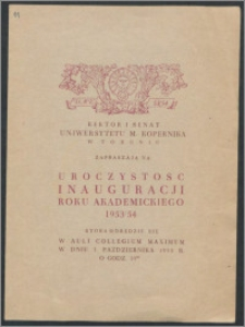 Rektor i Senat Uniwersytetu Mikołaja Kopernika zapraszają na uroczystość Inauguracji Roku Akademickiego 1952/53, która odbędzie się w Auli Collegium Maximum w dniu 1 października 1952 R. [...]