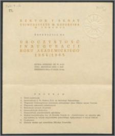 Rektor i Senat Uniwersytetu Mikołaja Kopernika w Toruniu zapraszają na uroczystość Inauguracji Roku Akademickiego 1964/65, która odbędzie się w Auli Collegium Maximum w dniu 1 października 1964 R. [...]