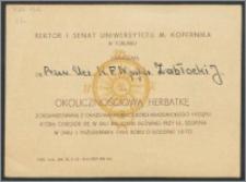 Rektor i Senat Uniwersytetu Mikołaja Kopernika w Toruniu zapraszają OB. Przew. Ucz. K.F.N. prof.dr. Zabłocki J. na okolicznościową herbatkę [...]