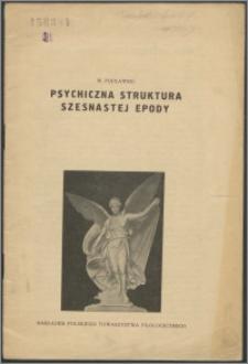 Psychiczna struktura szesnastej epody