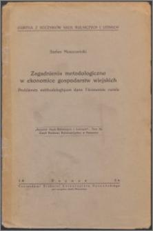 Zagadnienia metodologiczne w ekonomice gospodarstw wiejskich = Problèmes méthodologiques dans l'économie rurale