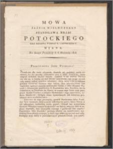 Mowa Jaśnie Wielmożnego Stanisława Hrabi Potockiego jako ministra wyznań r. i oświecenia p. miana, na Sessyi Poselskiéy d. 6. kwietnia 1818 roku