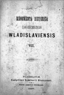 Monumenta Historica Dioeceseos Wladislaviensis. T. 7