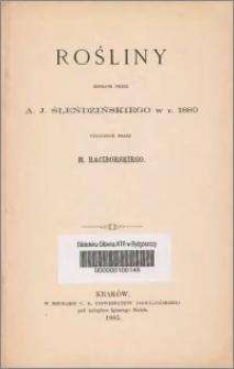 Rośliny zebrane przez A. J. Śleńdzińskiego w r. 1880