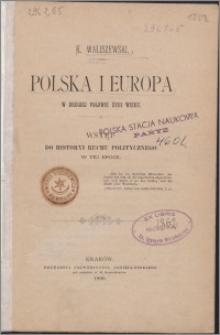 Polska i Europa w drugiej połowie XVIII wieku : wstęp do historyi ruchu politycznego w tej epoce