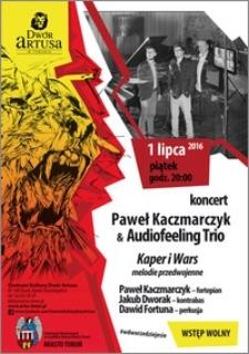 Koncert Paweł Kaczmarczyk & Audiofeeling Trio : 1 lipca 2016