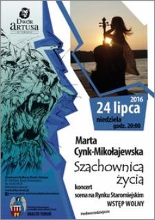 Marta Cynk-Mikołajewska : Szachownica życia : scena na Rynku Staromiejskim : koncert 24 lipca 2016