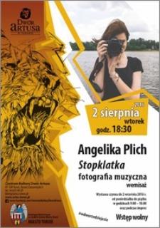 Angelika Pilch : Stopklatka : fotografia muzyczna : wernisaż 2 sierpnia 2016
