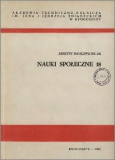Zeszyty Naukowe. Nauki Społeczne / Akademia Techniczno-Rolnicza im. Jana i Jędrzeja Śniadeckich w Bydgoszczy, z.18 (120), 1985