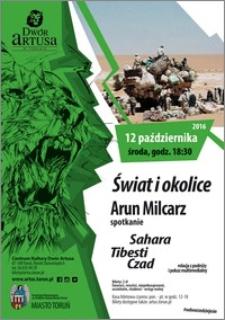 Świat i okolice : Arun Milcarz spotkanie : Sahara Tibesti Czad : 12 października 2016