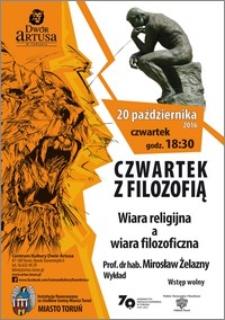 Czwartek z Filozofią : Wiara religijna a wiara filozoficzna : prof. dr hab. Mirosław Żelazny : wykład : 20 października 2016