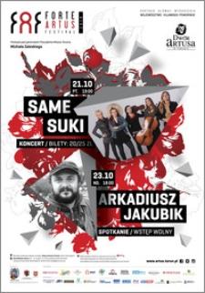 FAF Forte Artus Festival 2016 : Same Suki : 21.10, Arkadiusz Jakubik: 23.10