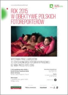 BZ WBK PressFoto 2016 : Rok 2015 w obiektywie polskich fotoreporterów : wystawa prac laureatów 12. edycji … 7-30 października 2016