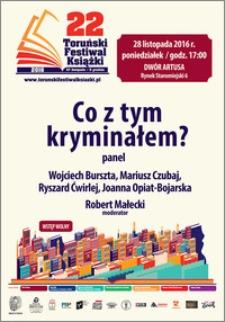 22 Toruński Festiwal Książki 27 listopada-5 grudnia 2016 : Co z tym kryminałem? Panel : 28 listopada 2016
