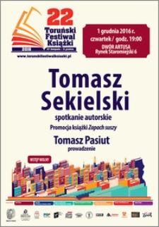 22 Toruński Festiwal Książki 27 listopada-5 grudnia 2016 : Tomasz Sekielski spotkanie autorskie : 1 grudnia 2016